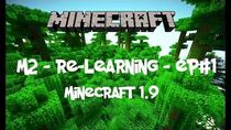 M2 - Relearning Minecraft Ep.1 - Oh, I remember this! - Minecraft 1