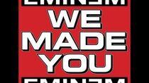 We Made You by Eminem Eminem