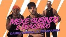 Daniel Saboya e Tchakabum - Mexe Subindo e Descendo (VÍDEO CLIPE OFICIAL)