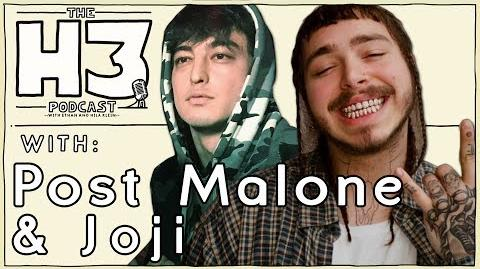 H3 Podcast 7 - Post Malone & Joji