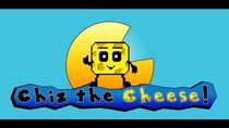 Chiz the Cheese! Episode 1