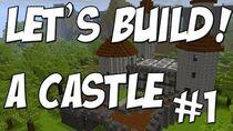Let's Build A Castle part 1