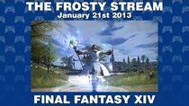 Final Fantasy XIV - The Frosty Stream 01 21 14