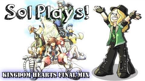 Sol Plays Kingdom Hearts Final Mix 2!