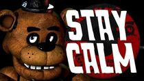"""""""STAY CALM"""" - FIVE NIGHTS AT FREDDY'S SONG by Griffinilla"""