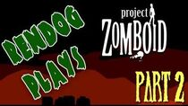 Rendog Plays Project Zomboid - Part 2 Supplies!