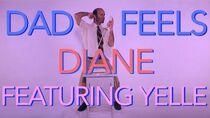 Diane ft Yelle (Lyric Video) Dad Feels