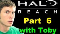 Halo Reach - Toby Sucks at Gaming - Part 6 (Let's Play with Tobuscus)