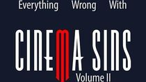 Everything Wrong With CinemaSins Volume 2