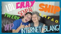Teaching My Grandmother Internet Slang!