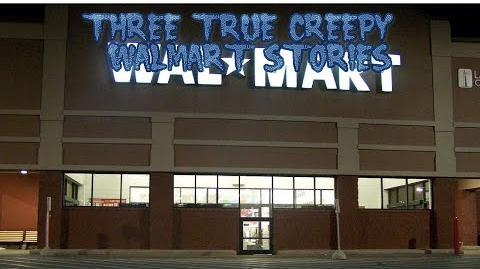 3 True Creepy Walmart Stories