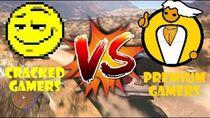 Premium Gamers VS Cracked Gamers