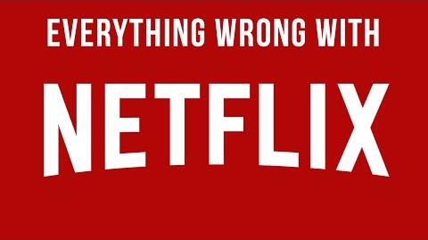 Everything Wrong With Netflix