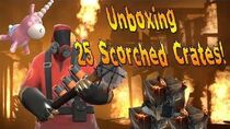 Unboxing 25 TF2 Scorched Crates