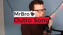 I Wrote an Outro Song for MrBro