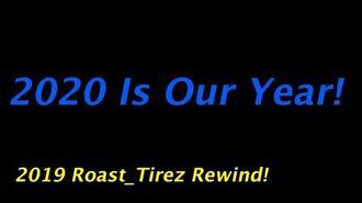 Roast Tirez 2019 YouTube Rewind!