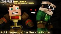 (MMD) Minecraft Story Mode EPISODE 3 - Tragedy of a Hero's Hope (FINAL SEASON)