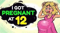 How I Got Pregnant At 12