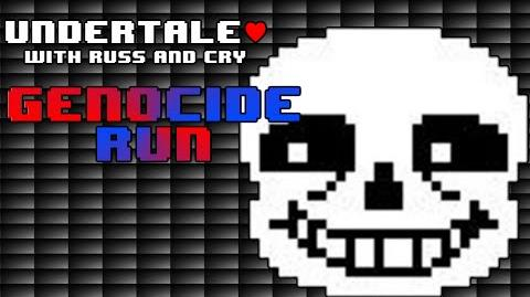Undertale with Russ and Cry - Part GENOCIDE