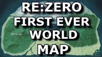 FIRST EVER Full Map Of Re Zero's Entire World All Made From Source Material