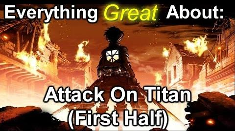 Everything Great About Attack On Titan (First Half)