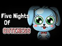 Five Nights of CUTENESS (Five Nights At Freddy's 2 Animation)