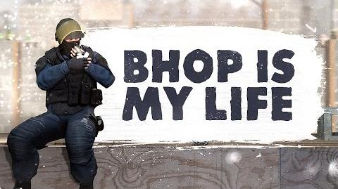 BHOP IS MY LIFE! - CSGO (Funny Moments)