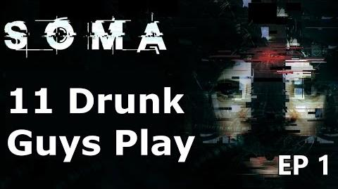 11 Drunk Guys Play SOMA - Part 1