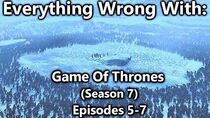 Everything Wrong With Game Of Thrones Season 7 Episodes 5-7