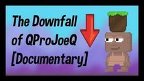 The Downfall of QProJoeQ Documentary