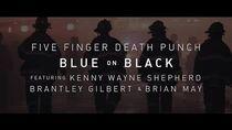 Five Finger Death Punch - Blue On Black (feat