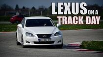 I took my Lexus IS250 on a Race Track!