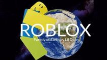WE LOVE ROBLOX (Parody of Earth by Lil Dicky)