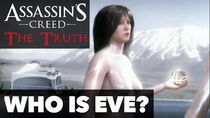 Assassin's Creed The Truth Episode 2 - Who is Eve? (Explained & Theories)