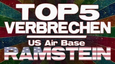 Top 5 Verbrechen der US Air Base Ramstein!