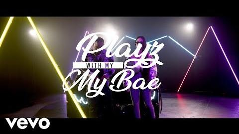 D&B Nation - Playz With My Bae (Official Music Video)