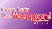 Please Equip Your Weapon! (OST Get Pumped!)