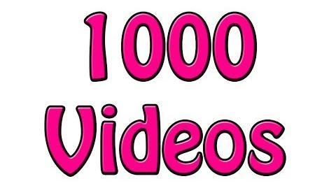 1000 Videos!