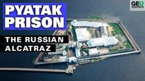 Pyatak Prison The Russian Alcatraz