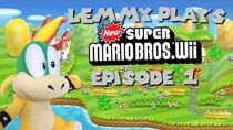 Lemmy play's New Super Mario Bros Wii Episode 1