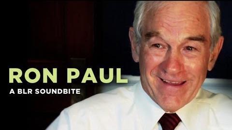 """""""Ron Paul"""" — A BLR Soundbite"""