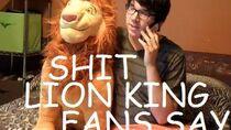 Shit Lion King Fans Say!