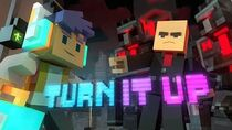 "♪ ""Turn It Up"" - A Minecraft Original Music Video Song ♪"