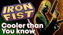 The BADASS History of Iron Fist!