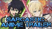 Sarcastic Anime Trailers - Seraph of the End Owari no Seraph