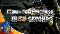 Counter-Strike Source In 30 Seconds