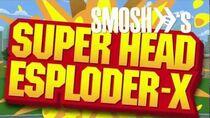 Super Head Esploder-X Trailer
