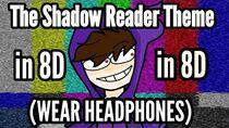 The Shadow Reader Theme Song 8D Audio (WEAR HEADPHONES)