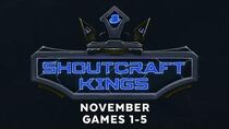 ShoutCraft Kings November - Games 1-5