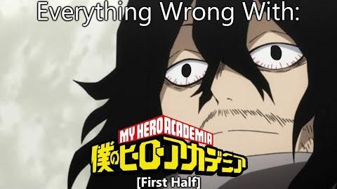 Everything Wrong With My Hero Academia (First Half)